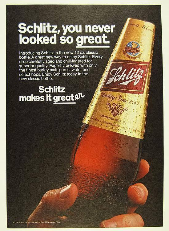 When you're out of Schlitz, you're out of Beer